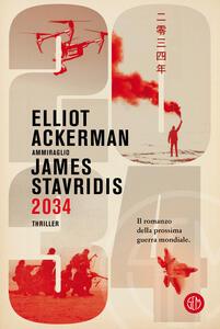 Libro 2034 Elliot Ackerman James Admiral Stavridis