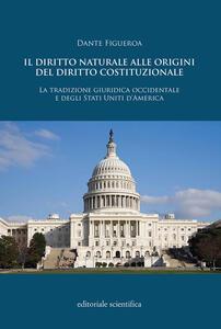 Il diritto naturale alle origini del diritto costituzionale. La tradizione guridica occidentale e degli Stati Uniti d'America