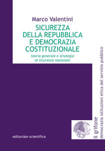 Sicurezza della Repubblica e democrazia costituzionale. Teoria generale e strategia di sicurezza nazionale