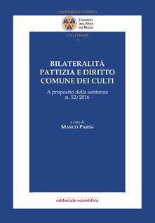 Bilateralità pattizia e diritto comune dei culti. A proposito della sentenza n. 52/2016 - copertina
