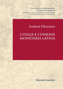 L' Italia e l'Unione monetaria latina - Andrea Filocamo - copertina