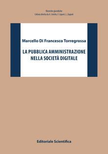 La pubblica amministrazione nella società digitale - Marcello Di Francesco Torregrossa - copertina