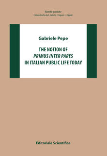 The notion of «primus inter pares» in italian public life today - Gabriele Pepe - copertina