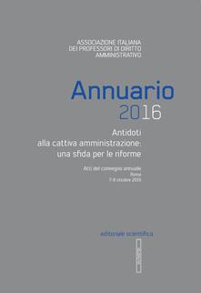 Annuario AIPDA 2016. Antidoti alla cattiva amministrazione: una sfida per le riforme. Atti del Convegno annuale (Roma, 7-8 ottobre 2016) - copertina
