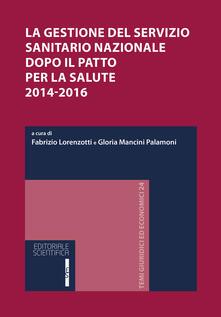 La gestione del servizio sanitario nazionale dopo il patto per la salute 2014-2016. Atti del Convegno (Osimo, 12-13 giugno 2015) - copertina