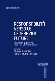 Responsabilità verso le generazioni future. Una sfida al diritto all'etica e alla politica - copertina