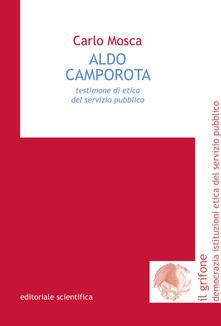 Aldo Camporota. Testimone di etica del servizio pubblico - Carlo Mosca - copertina