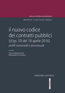 Il nuovo codice dei contratti pubblici (d.lgs. 50 del 18 aprile 2016). Profili sostanziali e processuali - copertina