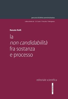 La non candidabilità fra sostanza e processo - Renato Rolli - copertina