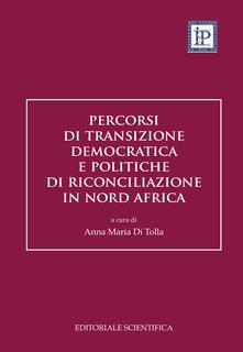 Percorsi di transizione democratica e politiche di riconciliazione in Nord Africa - copertina