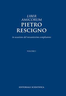 Liber amicorum. Pietro Rescigno. In occasione del novantesimo compleanno - copertina