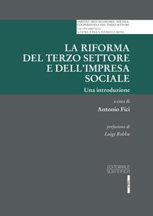 La riforma del terzo settore e dell'impresa sociale. Una introduzione - copertina