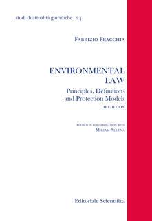 Environmental law. Principles, denifitions and protection models - Fabrizio Fracchia - copertina