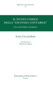 Il nuovo codice della «giustizia contabile». Una giustizia anomala - Ivone Cacciavillani - copertina