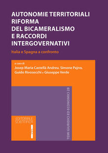 Autonomie territoriali. Riforma del bicameralismo e accordi intergovernativi. Italia e Spagna al confronto - copertina