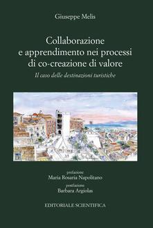 Collaborazione e apprendimento nei processi di co-creazione di valore. Il caso delle destinazioni turistiche - Giuseppe Melis - copertina