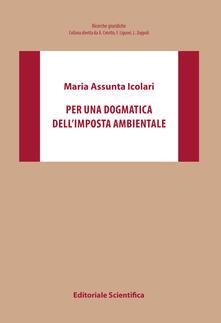Per una dogmatica dell'imposta ambientale - Maria Assunta Icolari - copertina