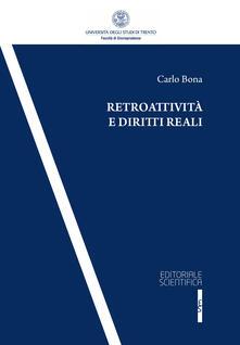 Retroattività e diritti reali - Carlo Bona - copertina