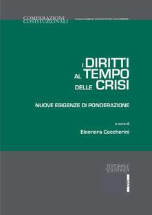 I diritti al tempo delle crisi. Nuove esigenze di ponderazione - copertina