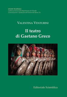 Il teatro di Gaetano Greco - Valentina Venturini - copertina