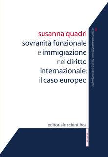 Sovranità funzionale e immigrazione nel diritto internazionale: il caso europeo