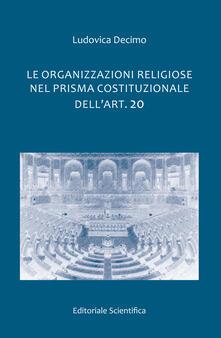 Le organizzazioni religiose nel prisma costituzionale dell'art. 20 - Ludovica Decimo - copertina