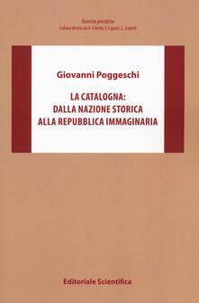 La Catalogna: dalla nazione storica alla repubblica immaginaria - Giovanni Poggeschi - copertina