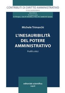 L' inesauribilità del potere amministrativo. Profili critici - Michele Trimarchi - copertina