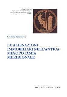 Le alienazioni immobiliari nell'antica Mesopotamia meridionale - Cristina Simonetti - copertina