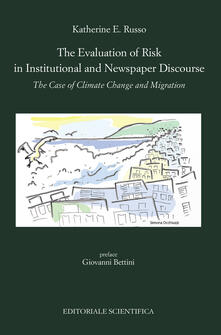 The evaluation of risk in institutional and newspaper discourse. The case of climate change and migration - Katherine E. Russo - copertina