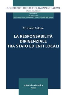 La responsabilità dirigenziale tra Stato ed Enti locali - Cristiano Celone - copertina