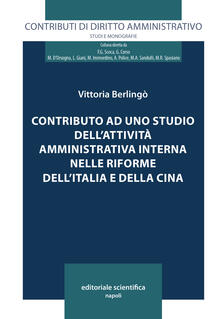 Contributo ad uno studio dell'attività amministrativa interna nelle riforme dell'Italia e della Cina - Vittoria Berlingò - copertina