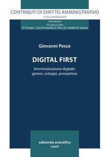 Digital first. Amministrazione digitale: genesi, sviluppi, prospettive - Giovanni Pesce - copertina