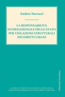 La responsabilità internazionale dello Stato per violazioni strutturali dei diritti umani - Andrea Saccucci - copertina