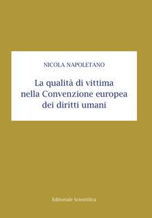 La qualità di vittima nella Convenzione europea dei diritti umani - Nicola Napoletano - copertina