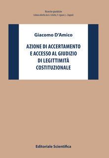 Azione di accertamento e accesso al giudizio di legittimità costituzionale - Giacomo D'Amico - copertina