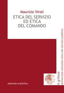 Etica del servizio ed etica del comando - Maurizio Viroli - copertina