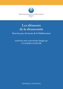 Les éléments de la démocratie. Dans les pays du bassin de la Méditerranée - Claudio Zanghì - copertina