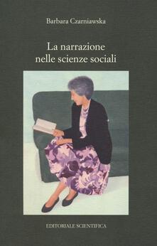 La narrazione nelle scienze sociali - Barbara Czarniawska - copertina