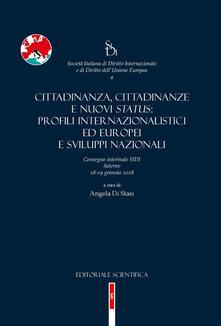 Cittadinanza, cittadinanze e nuovi status: profili internazionalistici ed europei e sviluppi nazionali. Convegno interinale SIDI (Salerno, 18-19 gennaio 2018) - copertina