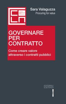 Governare per contratto. Come creare valore attraverso i contratti pubblici - Sara Valaguzza - copertina