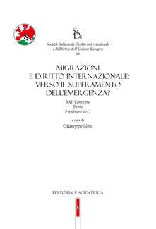Migrazioni e diritto internazionale: verso il superamento dell'emergenza? 22° convegno (Trento, 8-9 giugno 2017) - copertina