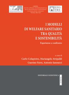 I modelli di Welfare sanitario tra qualità e sostenibilità. Esperienze a confronto - copertina