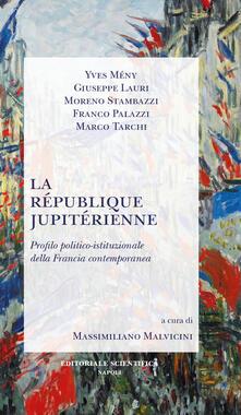 La République jupitérienne. Profilo politico-istituzionale della Francia contemporanea - copertina
