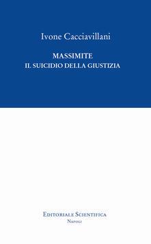 Massimite. Il suicidio della giustizia - Ivone Cacciavillani - copertina