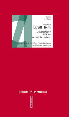 Costituzione, politica, amministrazione - Vincenzo Cerulli Irelli - copertina