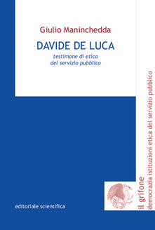 Davide De Luca. Testimone di etica del servizio pubblico - Giulio Maninchedda - copertina