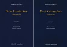 Per la Costituzione. Scritti scelti. Vol. 1-2 - Alessandro Pace - copertina