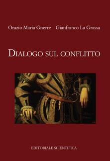 Dialogo sul conflitto - Orazio Maria Gnerre,Gianfranco La Grassa - copertina