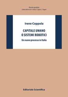 Capitale umano o sistemi robotici. Un nuovo processo in Italia - Irene Coppola - copertina